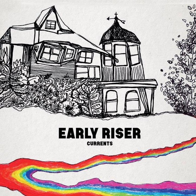 Early Riser // Currents - Release date: June 16, 2017Label: Anchorless Records