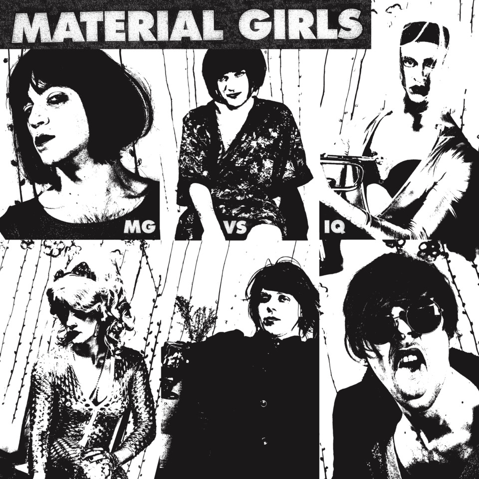 Material Girls // MG vs IQ - Release date: July 21, 2017Label: The Haters Ball