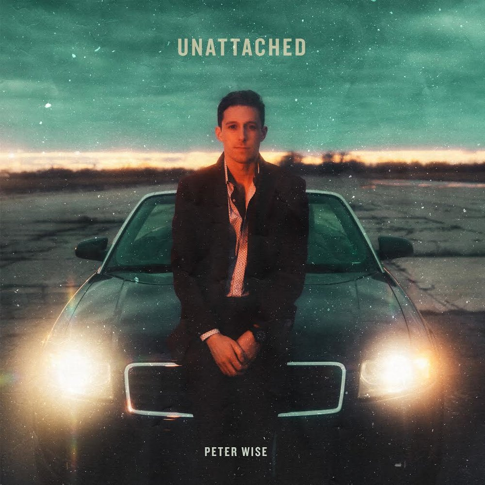 Peter Wise // Unattached - Release date: May 4, 2018Label: Villainy Records