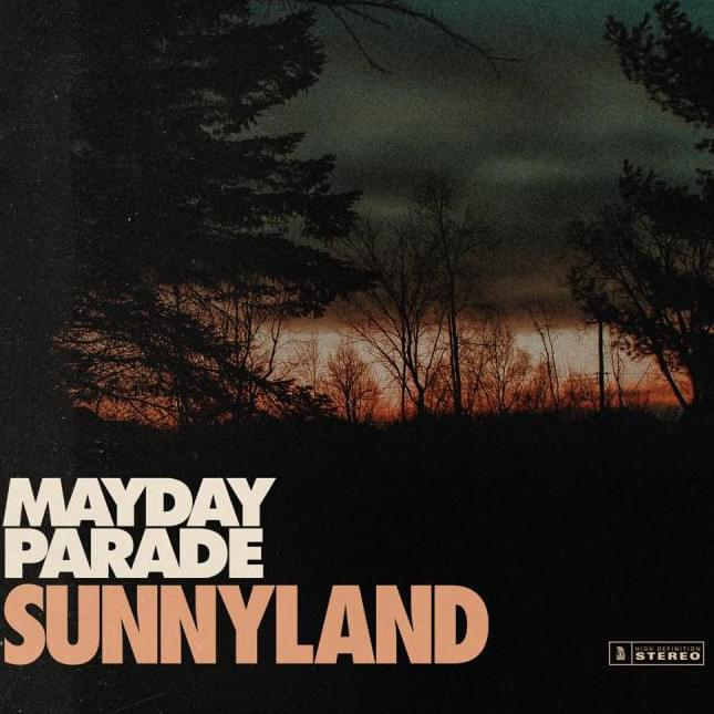 Mayday Parade - Album: Sunnyland Release date: June 15, 2018Label: Rise Records