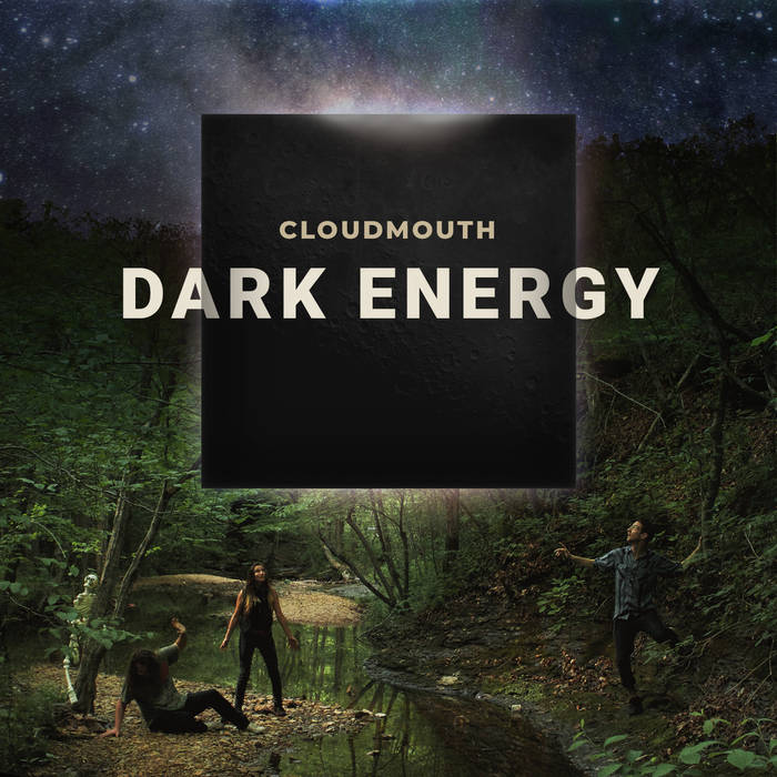 Cloudmouth - Album: Dark EnergyRelease date: May 18, 2018Label: Unsigned