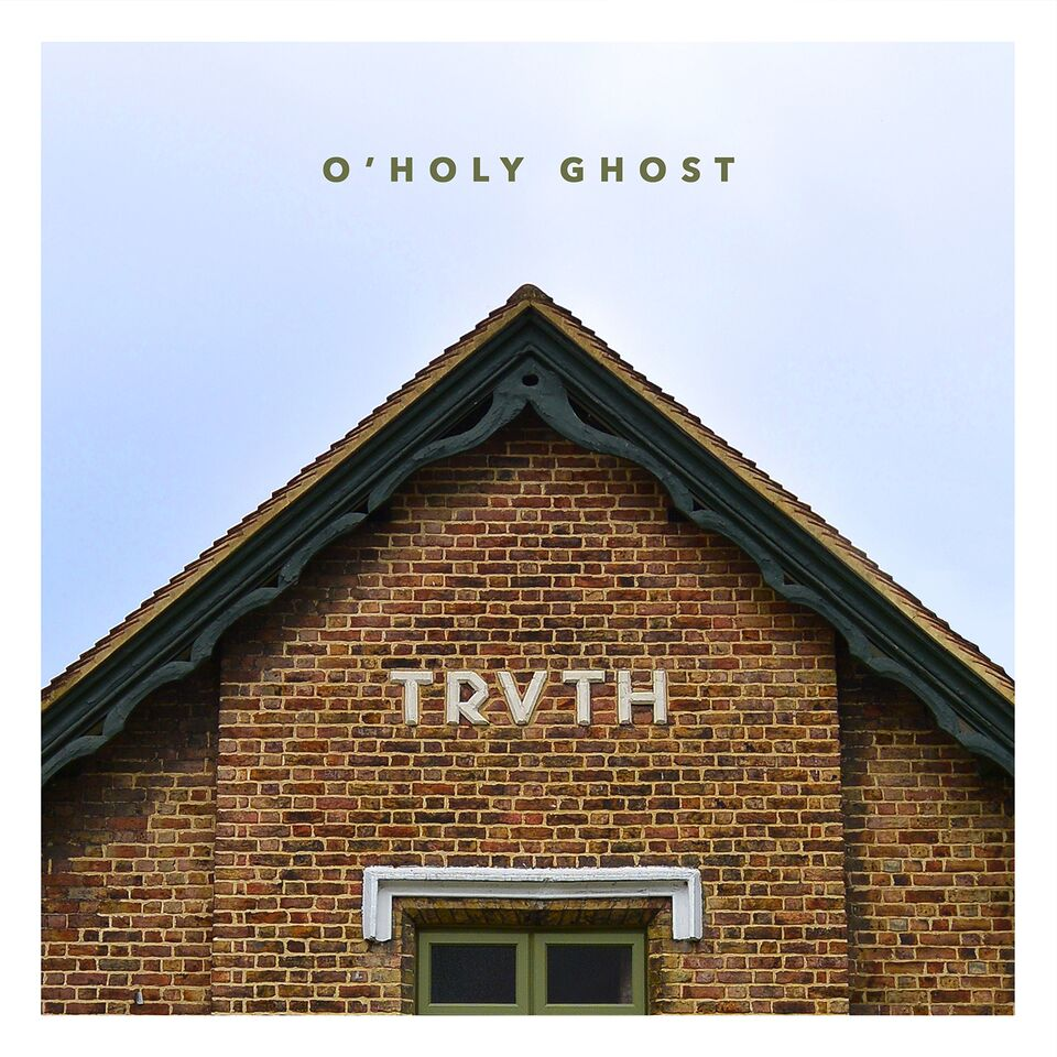 O'Holy Ghost - Album: TRVTHRelease date: July 13, 2018