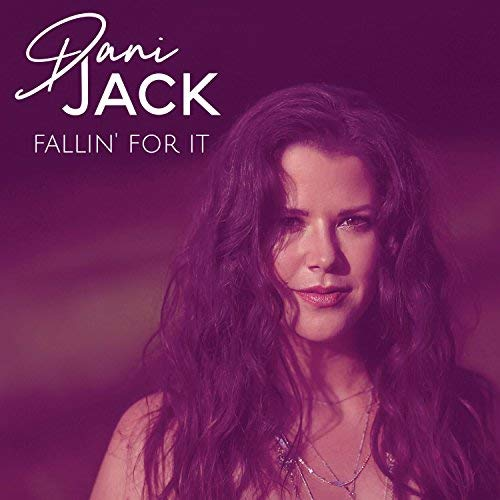 Dani Jack // Fallin' For It - Release date: June 26, 2018