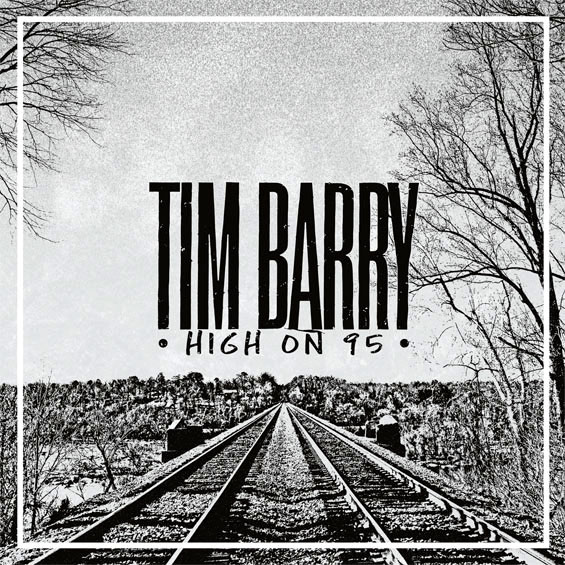Tim Barry // High On 95 - Release date: September 8, 2017Label: Chunksaah Records