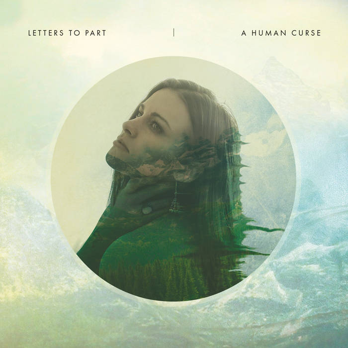 Letters To Part - Album: A Human CurseRelease date: July 7, 2017Label: Wilhelm Records