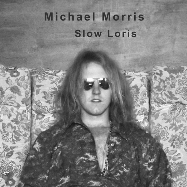 Michael Morris - Album: Slow LorisRelease date: September 1, 2018