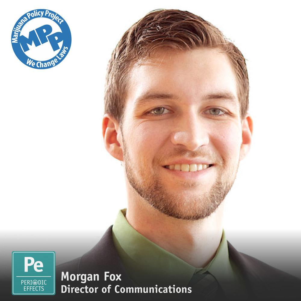 Morgan Fox Director of Communications Marijuana Policy Project