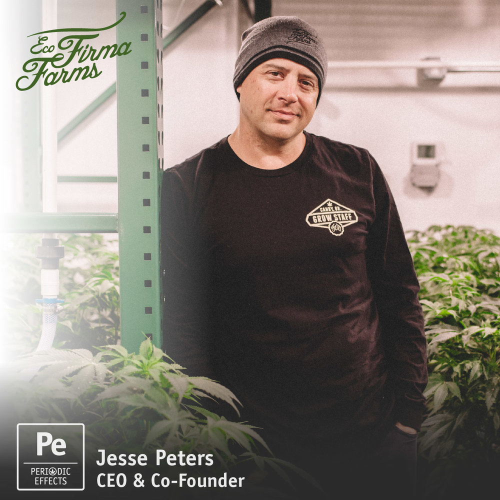 Jesse Peters, CEO and Co-Founder of Eco Firma Farms, an Oregon Cannabis Rec Producer