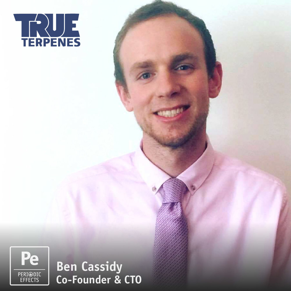 Ben Cassiday, Co-Founder and CTO of True Terpenes, the next wave of the cannabis industry