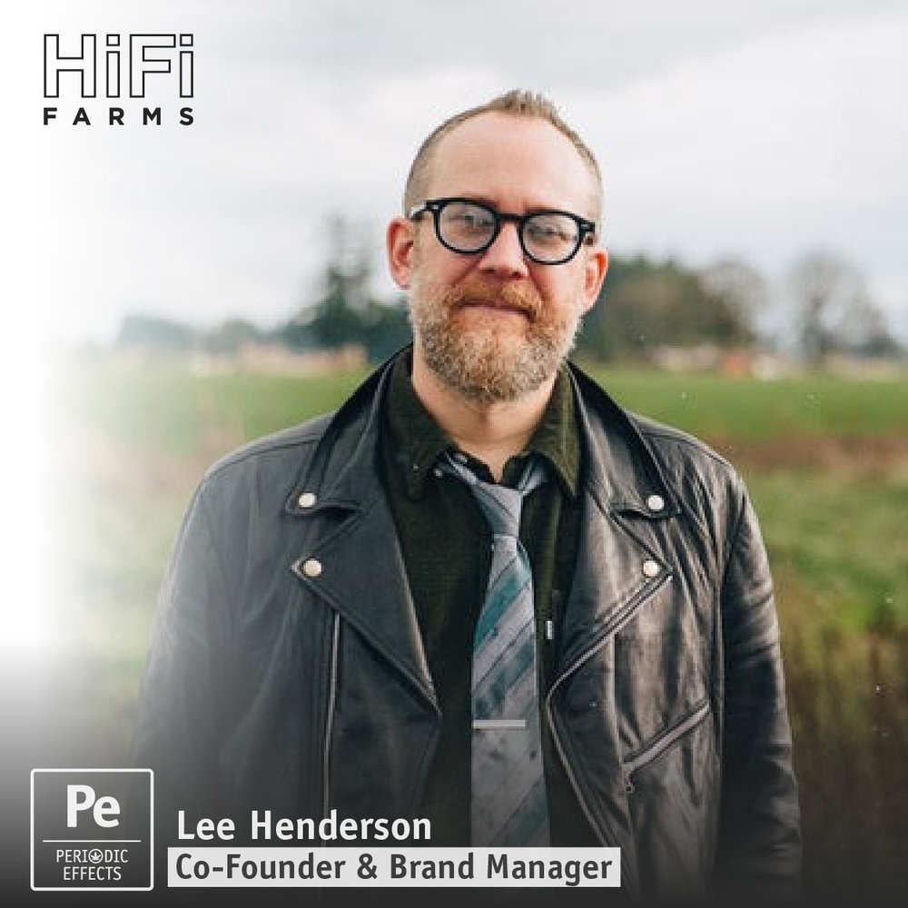 Lee Henderson, Co-Founder and Brand Manager at HiFi Farms, an Oregon Cannabis Producer
