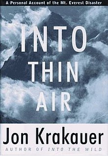 Into Thin Air by Jon Krakauer. 1996 deadly climb of Mt. Everest.