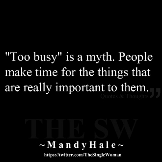 e10370370c15687eb19fc9a1b9c4f1e6--make-time-quotes-too-busy-quotes.jpg