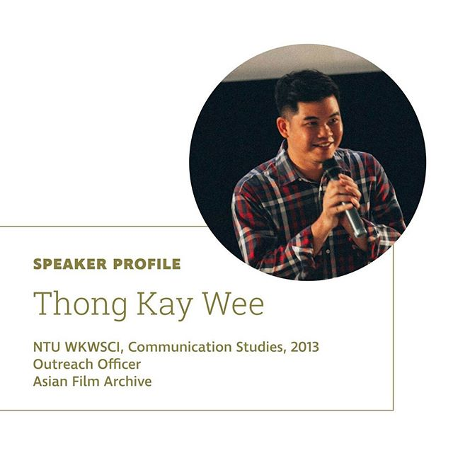 Our third speaker is Thong Kay Wee, who is currently an Outreach Officer at the Asian Film