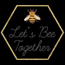 Lets Bee Together Badge.png
