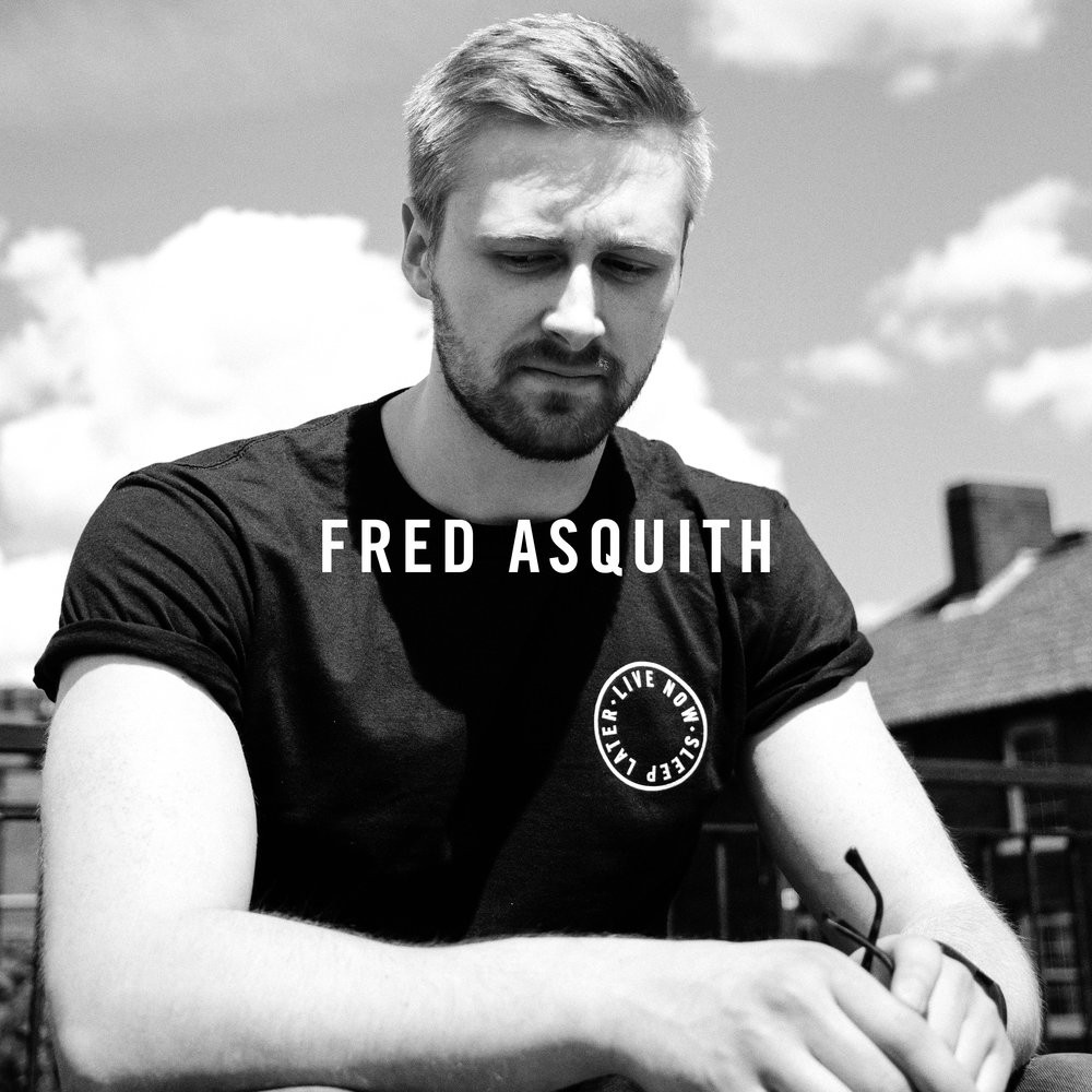 Fred Asquith    Resident Advisor   Mixcloud   Facebook