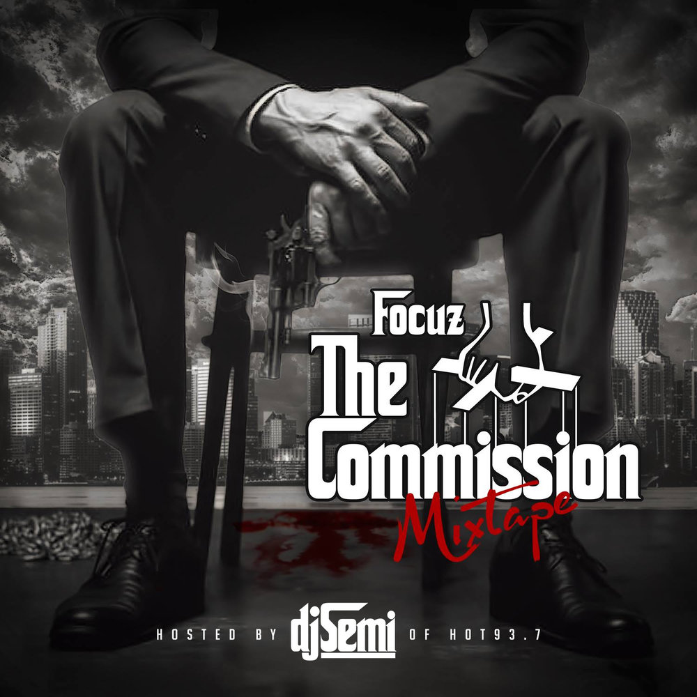 ctfocuz: the commission mixtape: hosted by dj semi from hot93.7 (on datpiff, mixtapez, spinrilla & youtube) released: April 2018