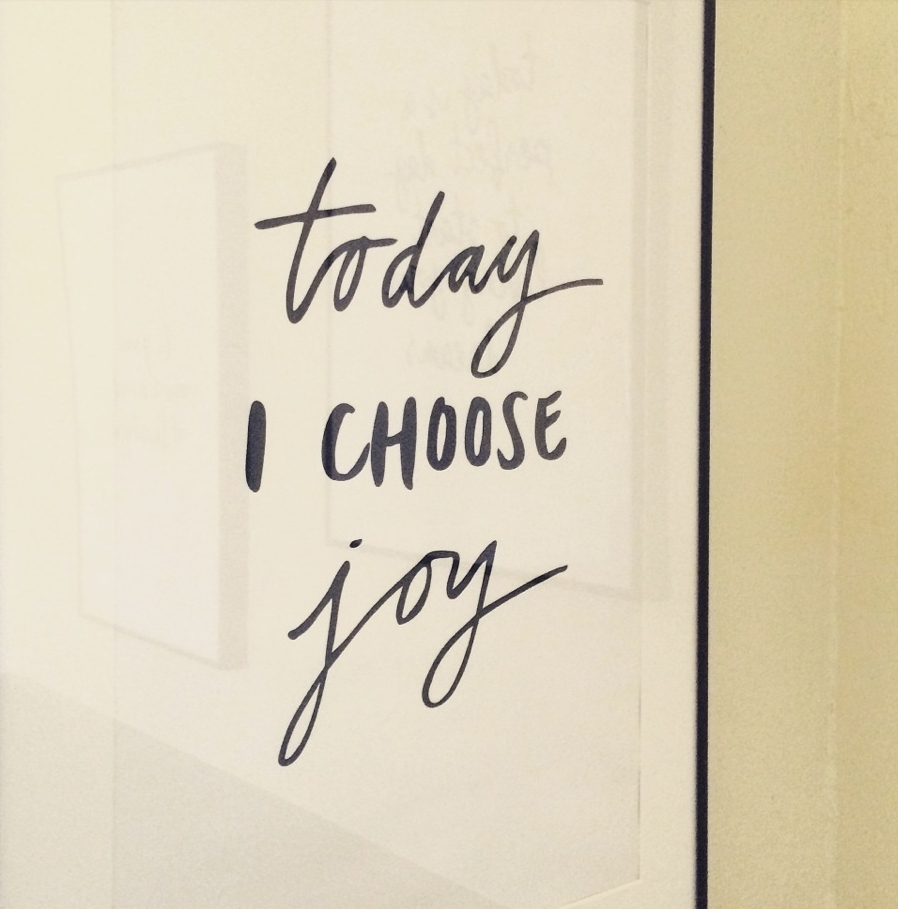 """Today I choose joy"" quote 