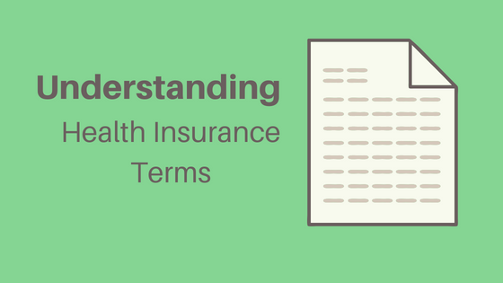Understanding health insurance terms.png