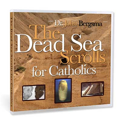 The Dead Sea Scrolls for Catholics