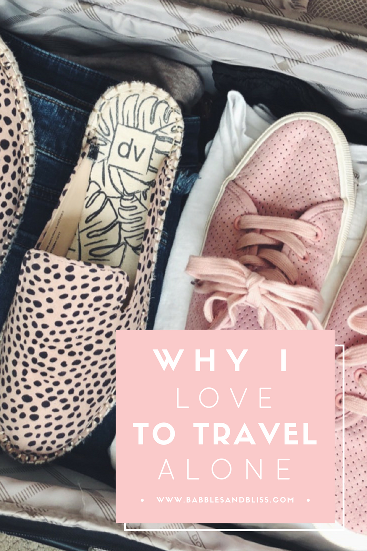 Why I Love To Travel Alone // Blog Post by Babbles & Bliss