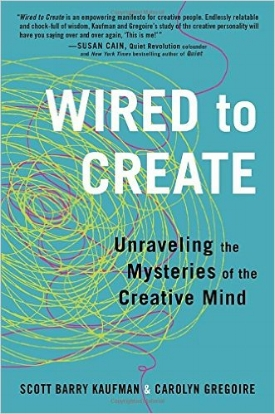 Wired to Create  by Scott Barry Kaufman and Carolyn Gregoire