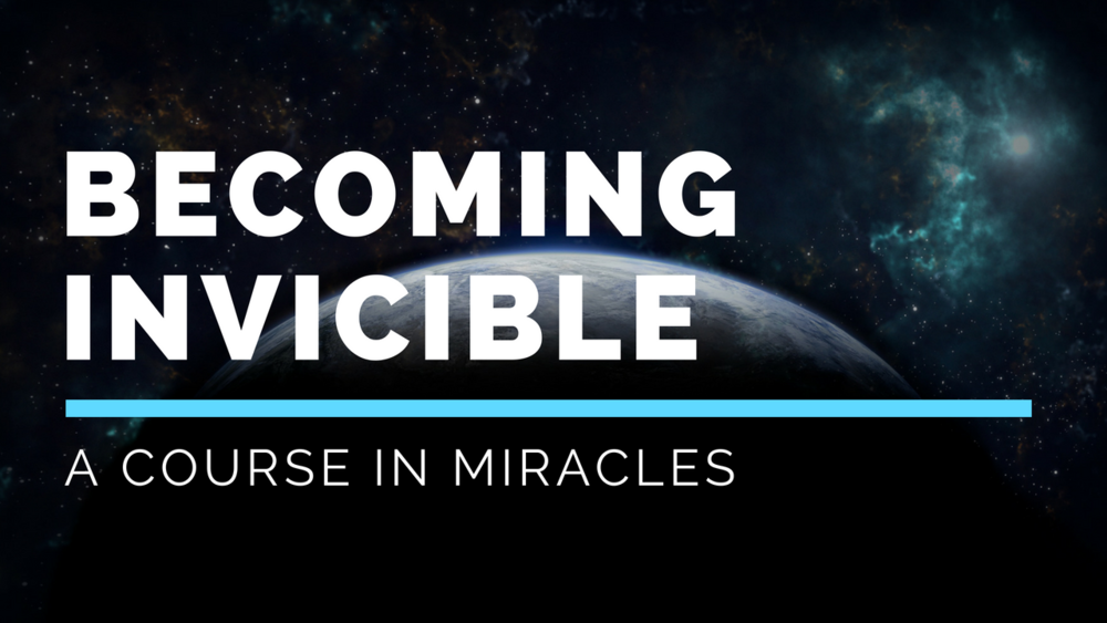 ACIM- Becoming Invincible- YouTube.png