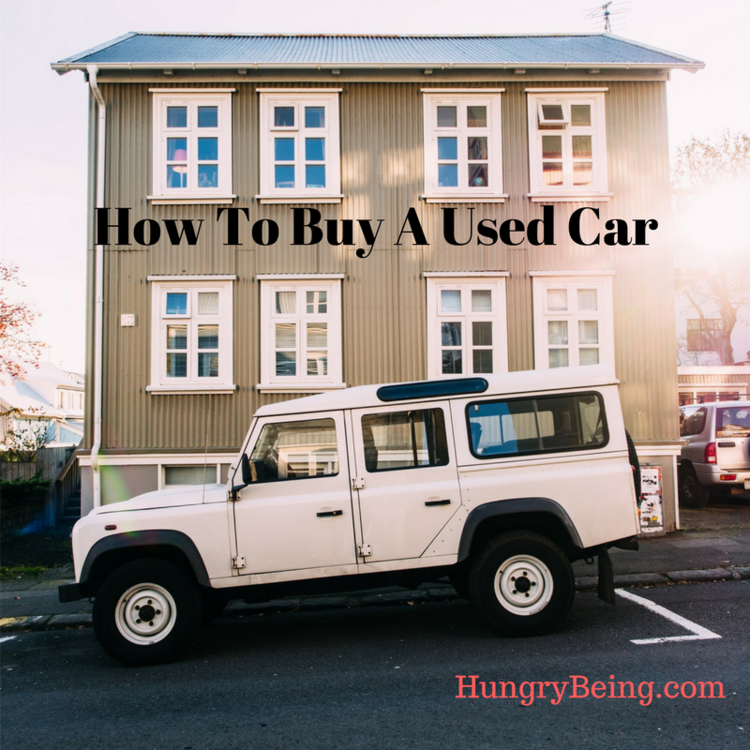 How To Buy A Used Car — Hungry Being
