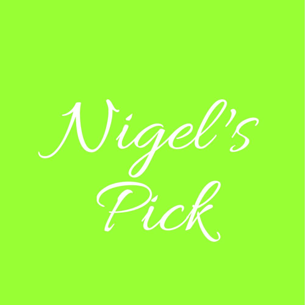 Nigel's Pick.jpg