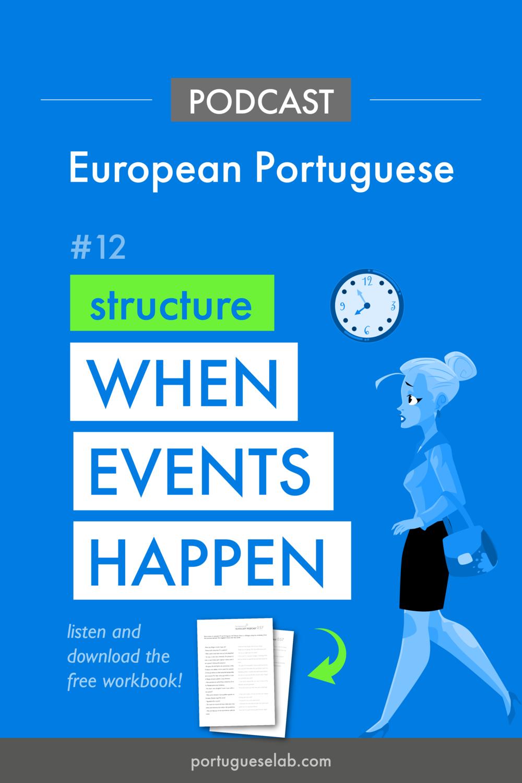 Portuguese Lab Podcast - European Portuguese - 12 - When events happen.png