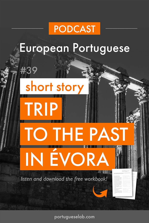 Portuguese-Lab-Podcast-European-Portuguese-39-Trip-to-the-past-in-Evora-1.jpg