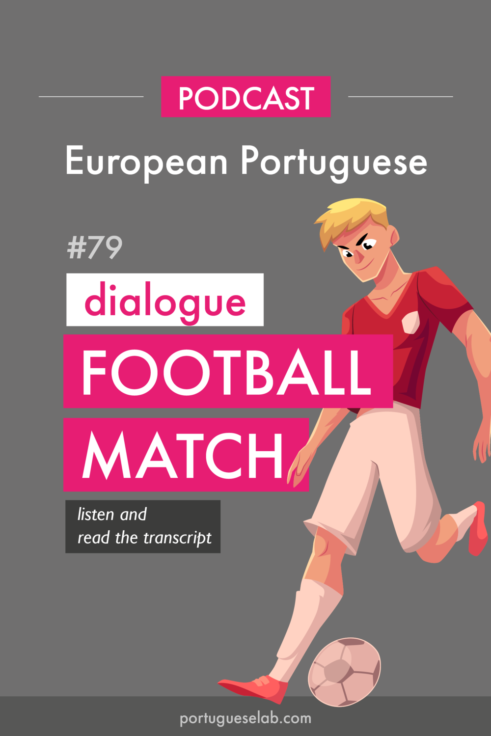 Portuguese Lab Podcast - European Portuguese - 79 - Football in Portuguese.png