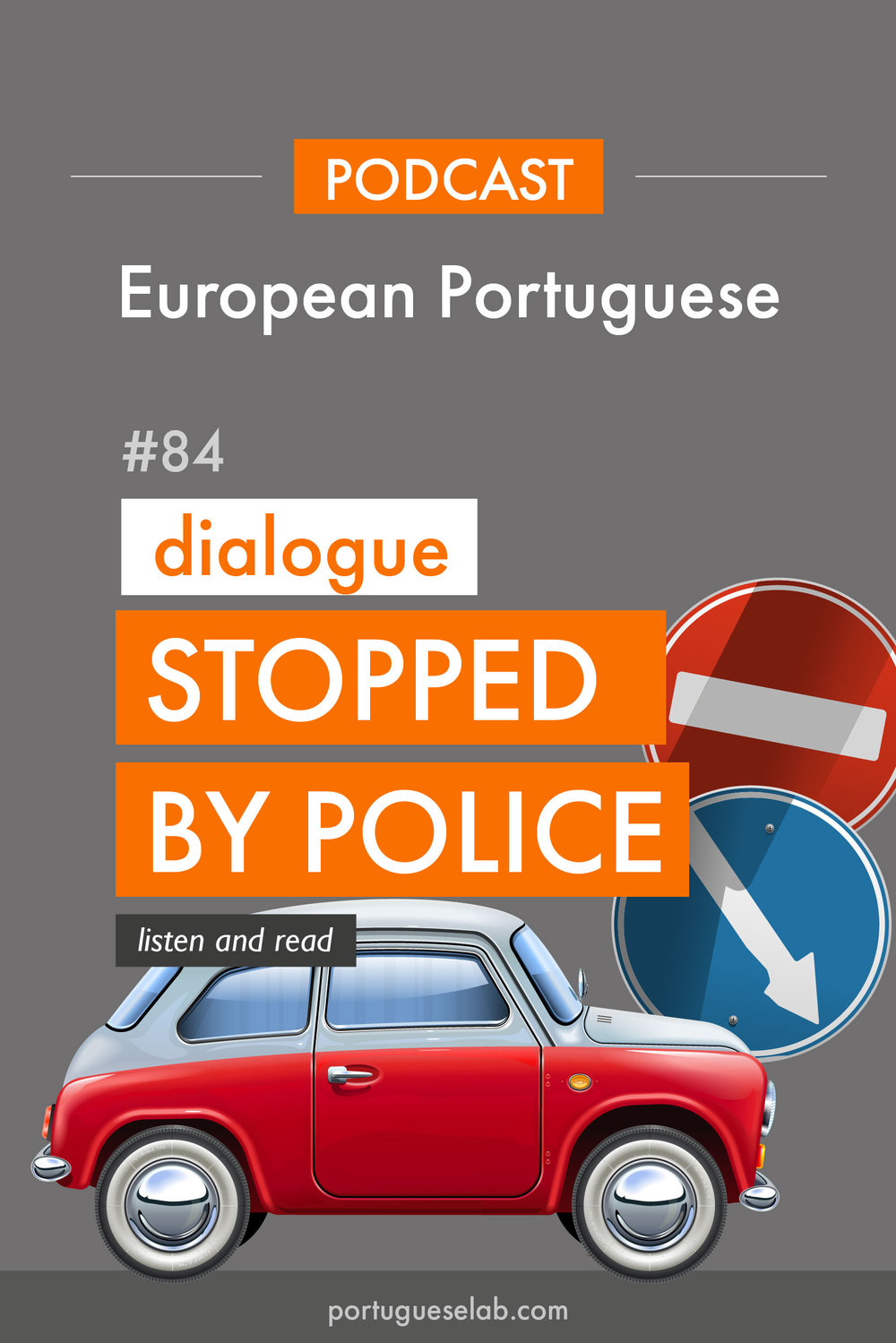 Portuguese Lab Podcast - European Portuguese - 84 - Stopped by police in Portugal.jpg