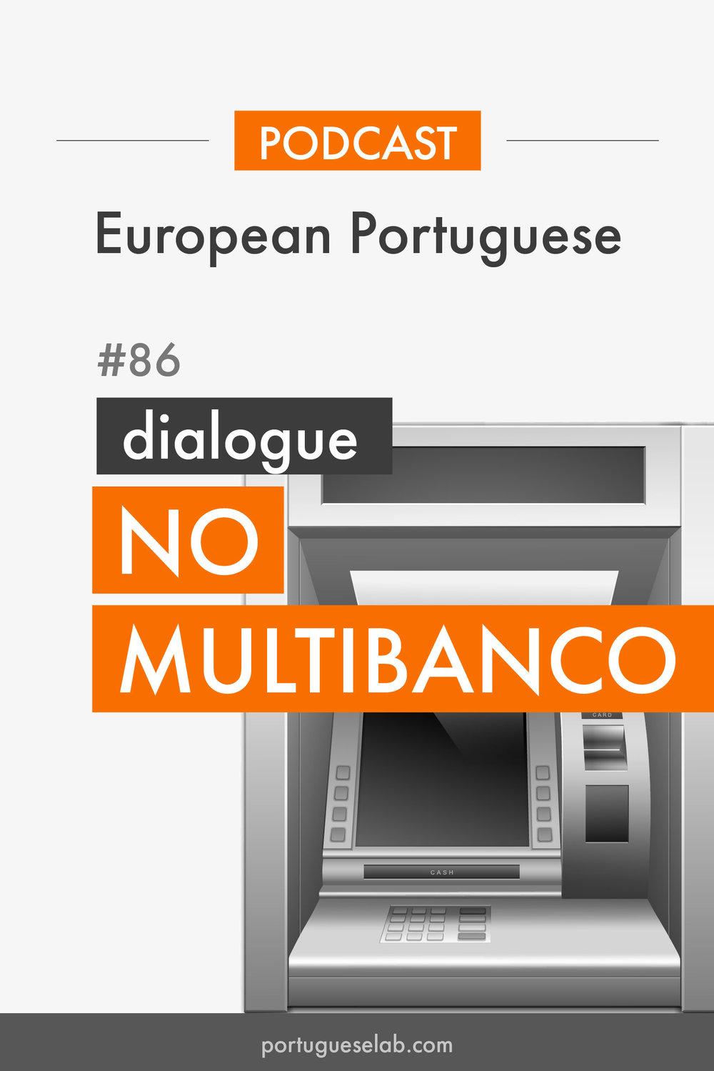 Portuguese Lab Podcast - 86 - No multibanco.jpg