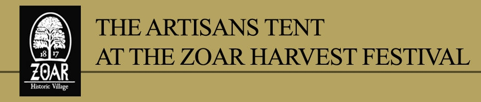 The Artisans Tent at The Zoar Harvest Festival - July 2018  198 Main Street  Zoar, Ohio 44697  July 2018   Click Here