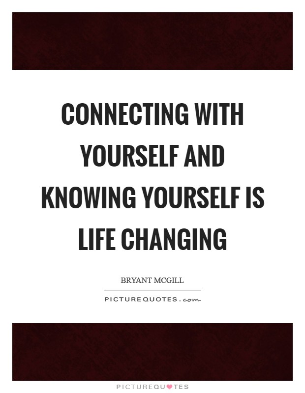 Connecting with yourself is life changing