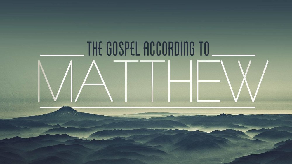 The Gospel of Matthew Sermon Series