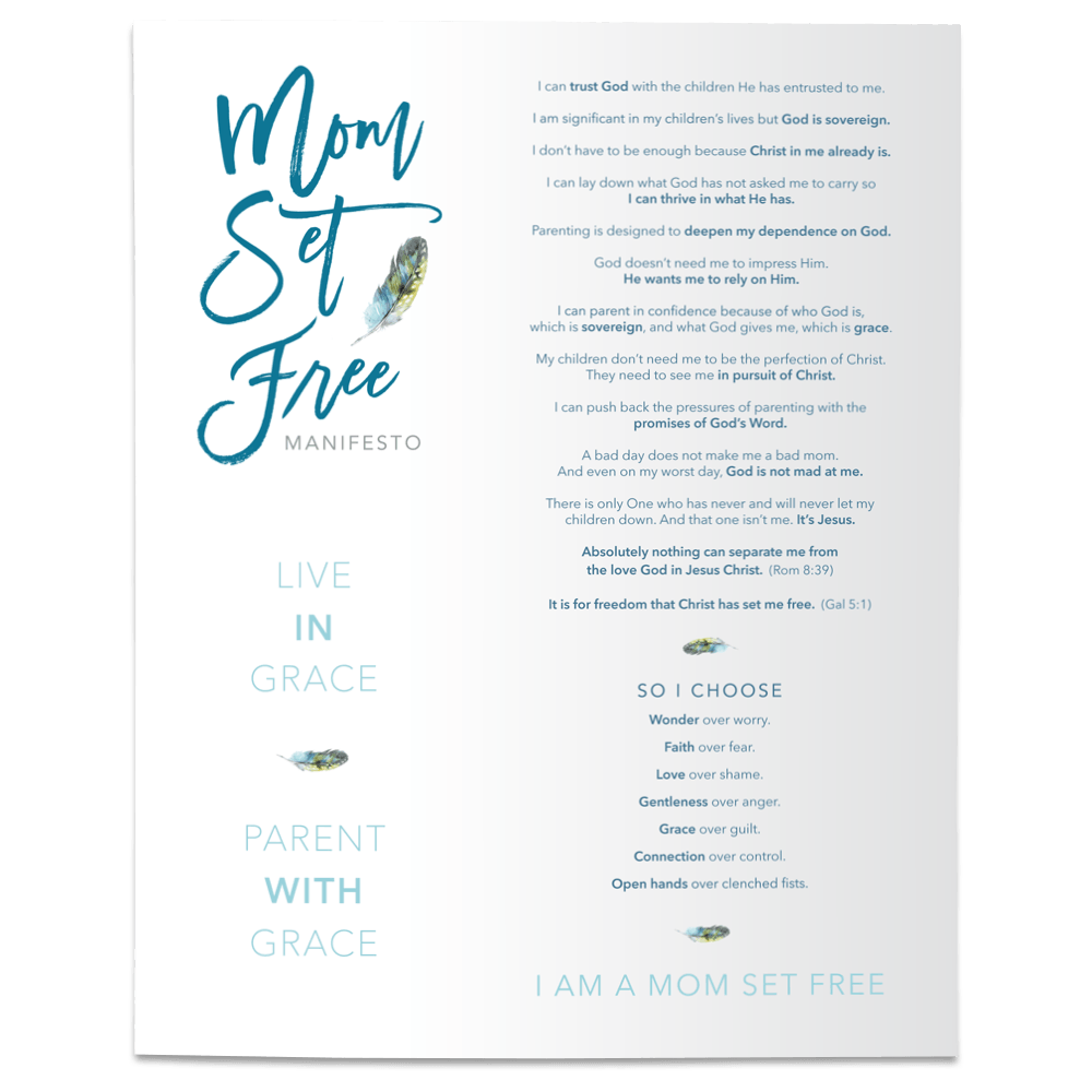 The Mom Set Free Manifesto - This Manifesto, full of quotes from the book, will equip you to remember the Good News in your parenting on a daily basis!  Print this out and prepare to LIVE FREE and GIVE GRACE!