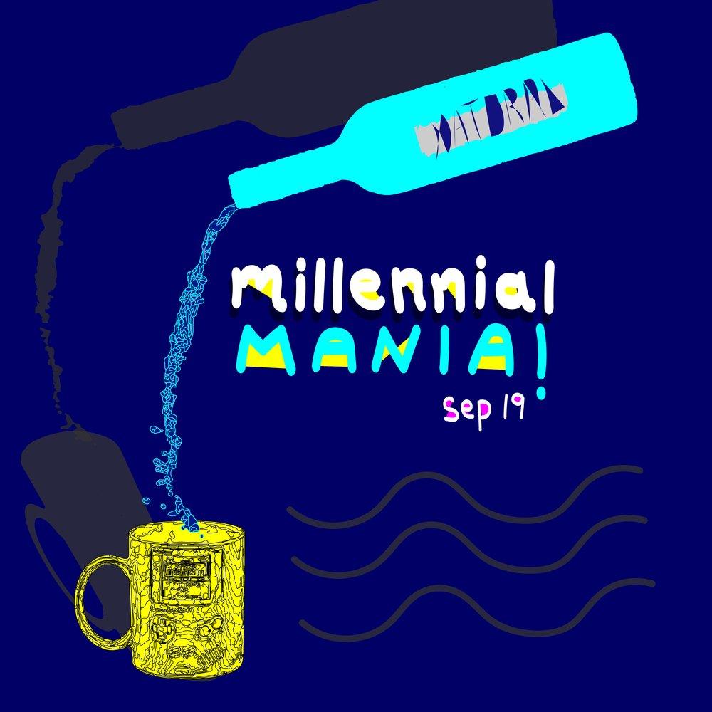 millennial mania! - sep 19, 2018 -