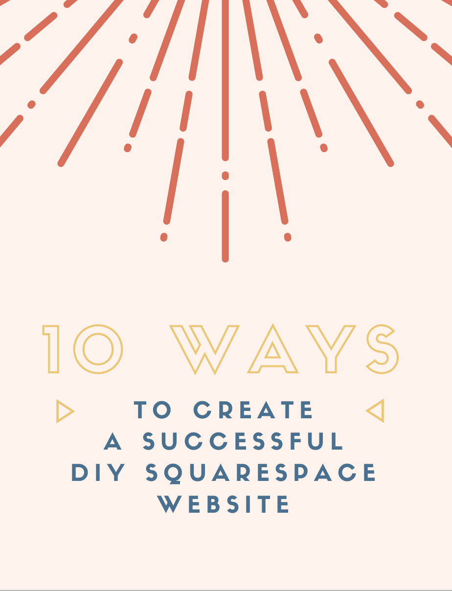 10 ways to create a successful DIY squarespace website.png