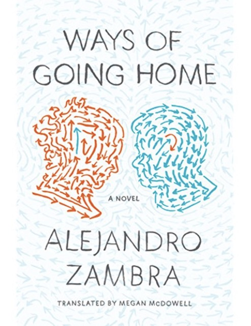 5 Ways of Going Home - by Alejandro Zambra