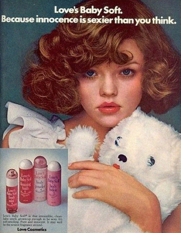 This ad is for cosmetics, not body hair, but it caters to the fetishization of innocence and youth as sexually desirable.