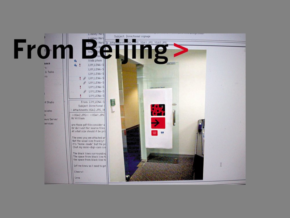 The size and location of directional signs were tested in Beijing, and the images were emailed to us for comments.