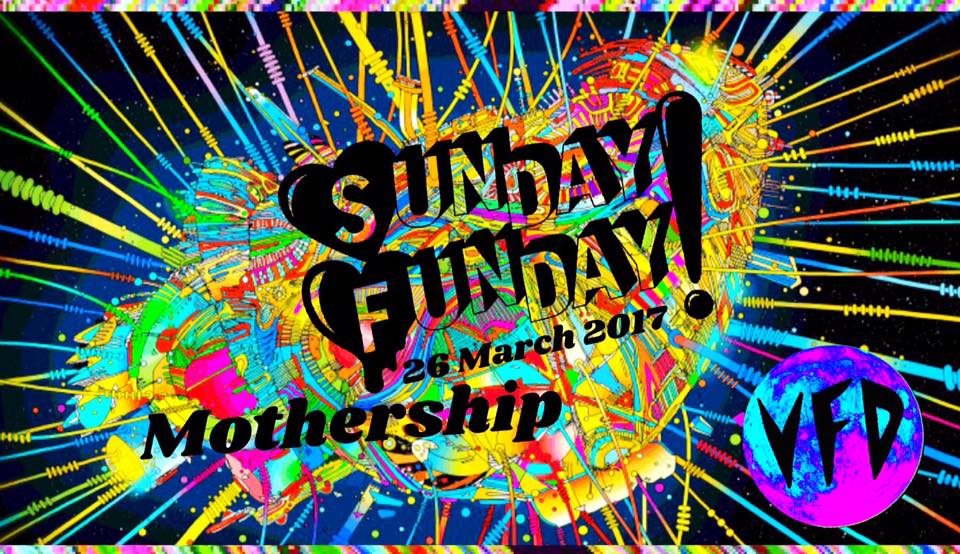 Sunday-Funday-Mothership-26.3.17.jpg