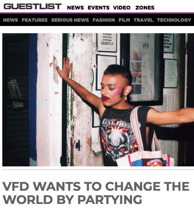 'vFd Dalston is a queer performance space, that has a ten-year-old history of changing the world through partying. In addition to hosting nights like Femmetopia, vFd offers studio and rehearsal spaces for rent to champion creative talent. We sat down with the creative director Lyall and booking mistress Phoebe to talk about the radical possibilities of space and community...