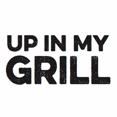 up in my grill.jpg