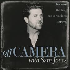 Off Camera with Sam Jones - Sam Jones is more a friend to celebrities than a reporter. He's their peer which makes for really fascinating conversations about actors' work experience and personal life and what led them to their careers. Favorite Episodes: Dax Shepard, Kristen Bell, Mindy Kaling