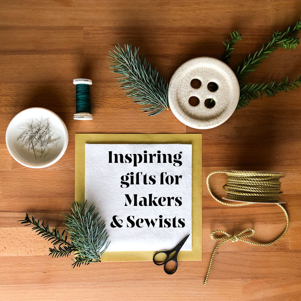 Inspiring Gifts for Makers and Sewists