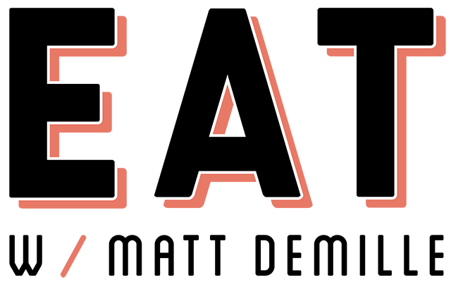 EAT with Matt DeMille