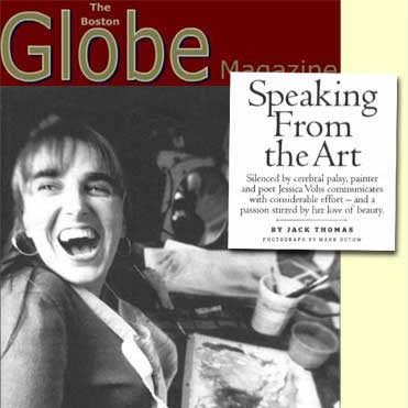 Speaking from the Art, The Boston Globe Magazine, April 25, 2004   In 2004, Jessica was profiled by Jack Thomas for the Boston Globe. Click on the image to read the original article.