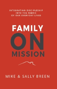 Pre Order you copy of Family on Mission today. By Mike and Sally Breen